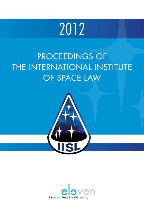Proceedings of the International Institute of Space Law 2012