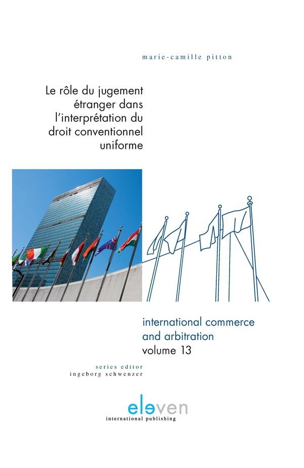 Le Rôle du Jugement Étranger dans l'Interprétation du Droit Conventionnel Uniforme