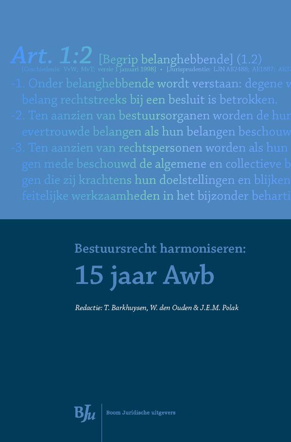 Bestuursrecht harmoniseren: 15 jaar Awb