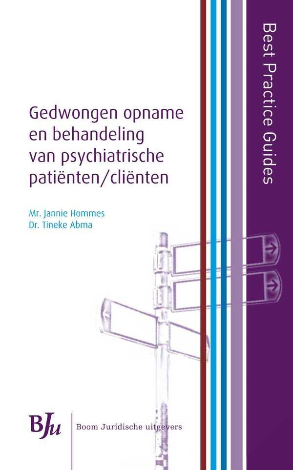 Best Practice Guide Gedwongen opname en behandeling van psychiatrische patienten/cliënten