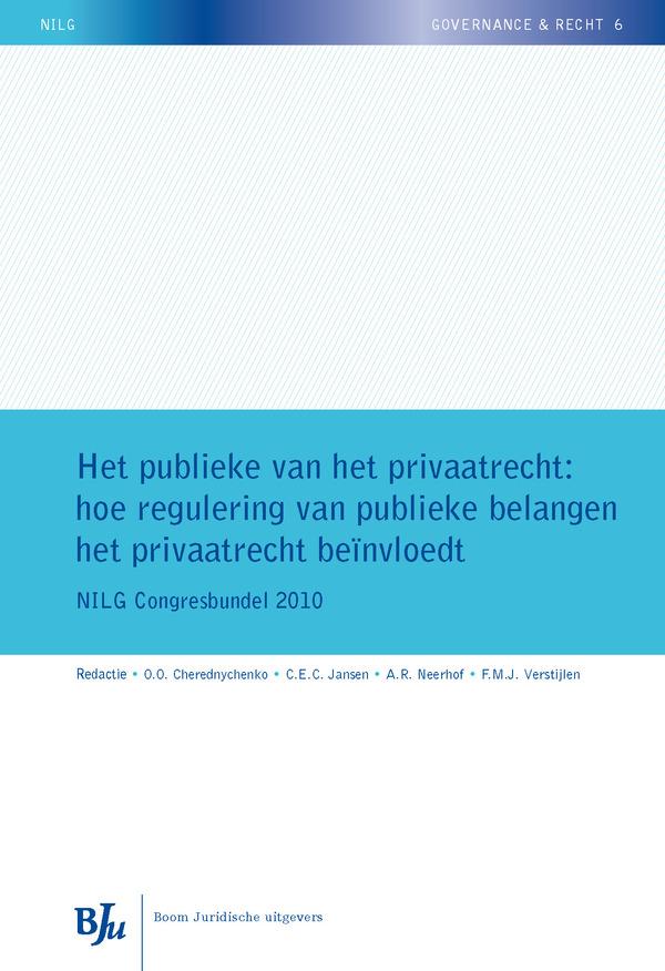 Het publieke van het privaatrecht: hoe regulering van publieke belangen het privaatrecht beïnvloedt
