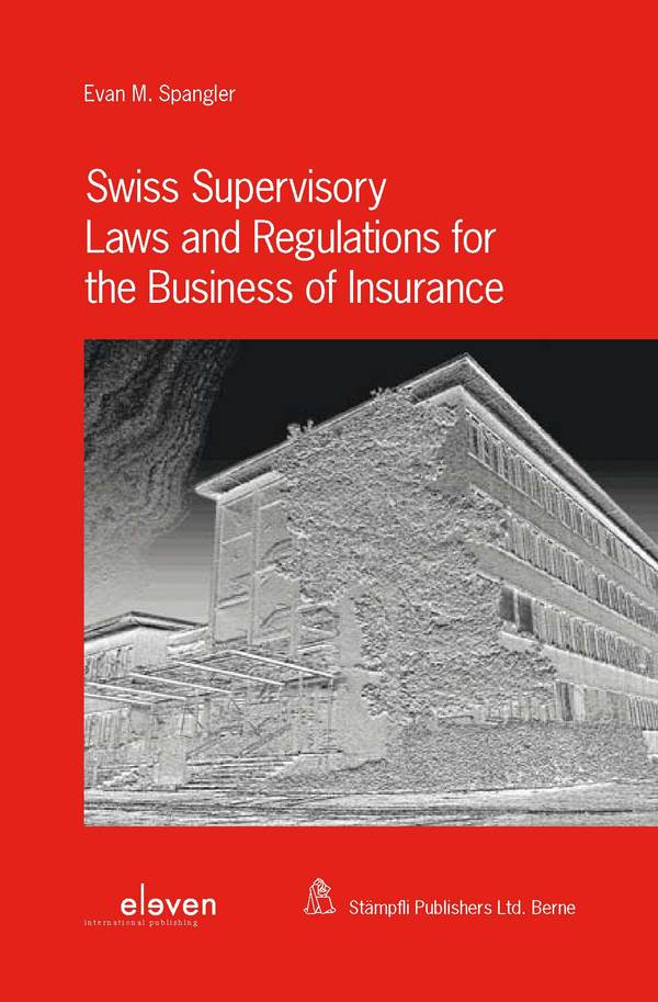 Swiss Supervisory Laws and Regulations for the Business of Insurance