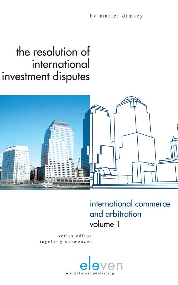 The Resolution of International Investment Disputes: Challenges and Practical Solutions