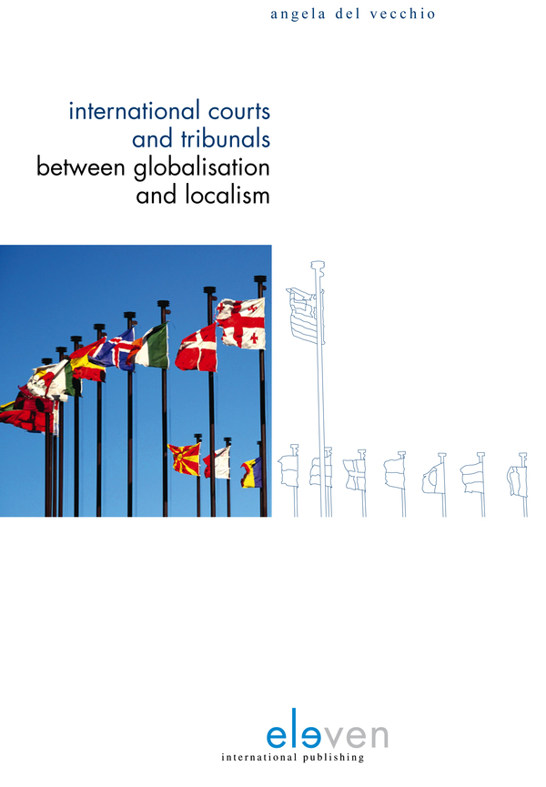International Courts and Tribunals Between Globalisation and Localism