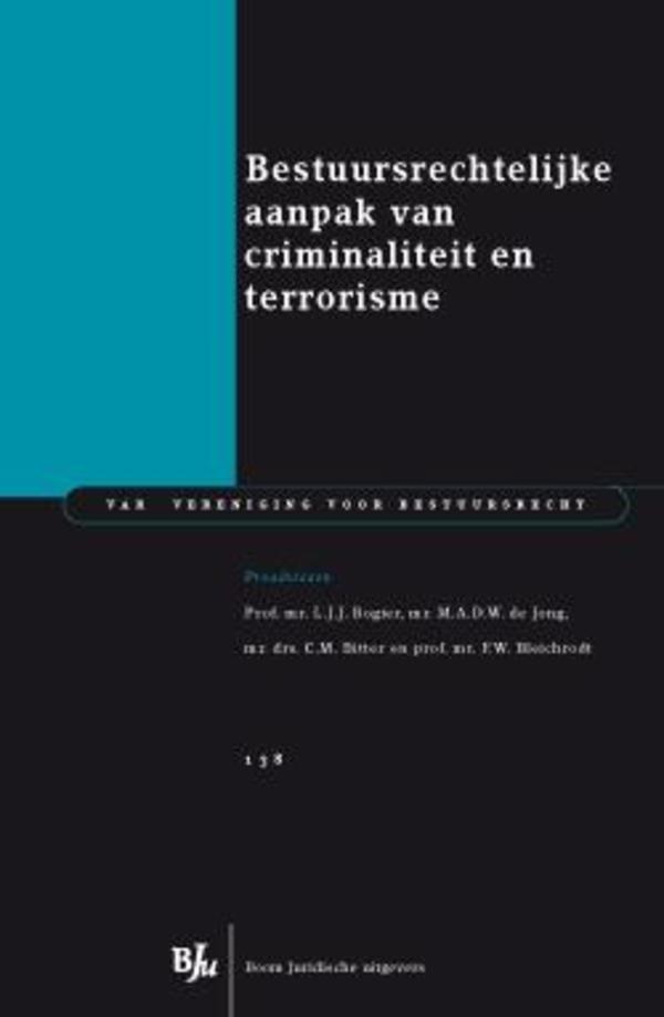 Bestuursrechtelijke aanpak van criminaliteit en terrorisme