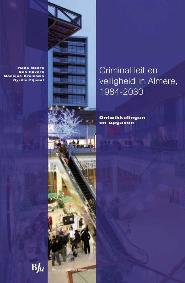 Criminaliteit en veiligheid in Almere, 1984-2030