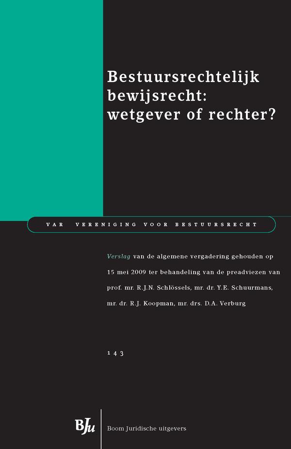 Bestuursrechtelijk bewijsrecht: wetgever of rechter? - Verslag