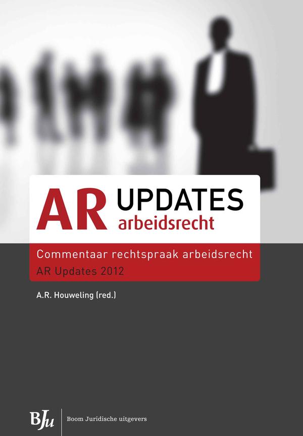 Boom Jurisprudentie en documentatie Commentaar rechtspraak arbeidsrecht AR Updates 2012