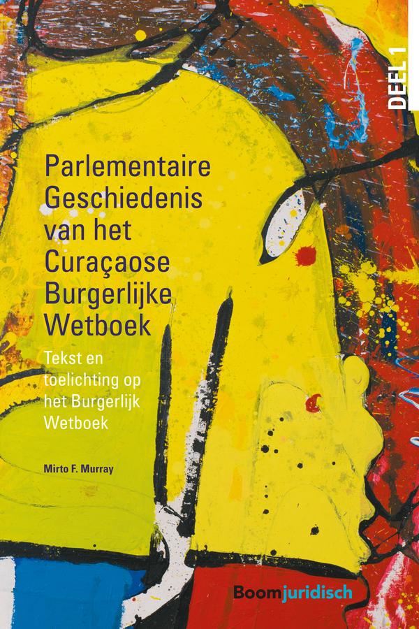 Parlementaire Geschiedenis van het Curaçaose Burgerlijk Wetboek