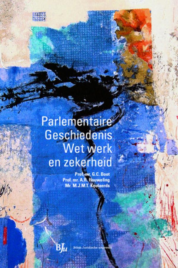 Parlementaire Geschiedenis Wet werk en zekerheid