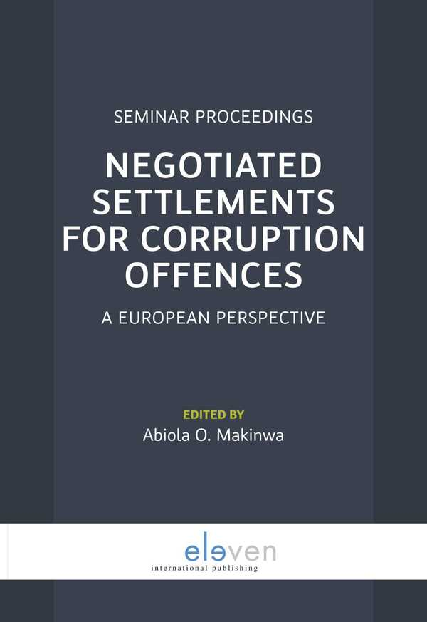 eleven international publishing restorative justice realities negotiated settlements for corruption offences a european perspective