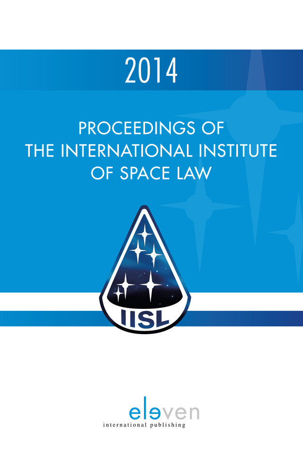 Proceedings of the International Institute of Space Law 2014