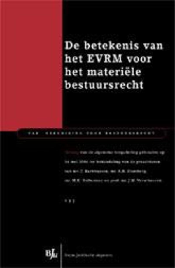 De betekenis van het EVRM voor het materiële bestuursrecht - Verslag, Eerste druk