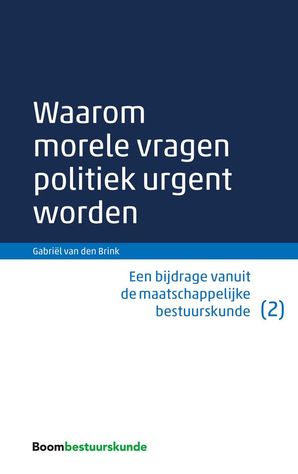 Waarom morele vragen politiek urgent worden