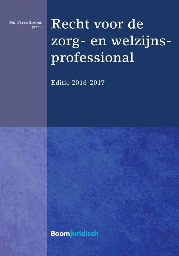 Recht voor de zorg- en welzijnsprofessional 2016/2017