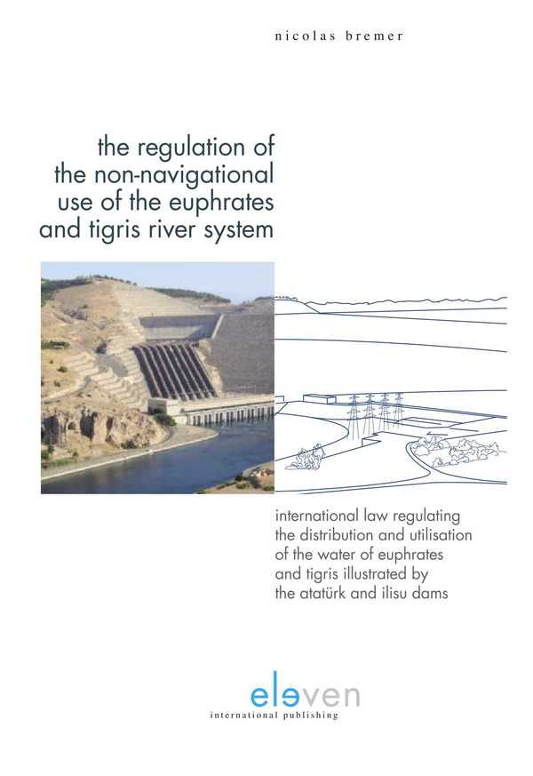 The Regulation of the Non-Navigational Use of the Euphrates and Tigris River System