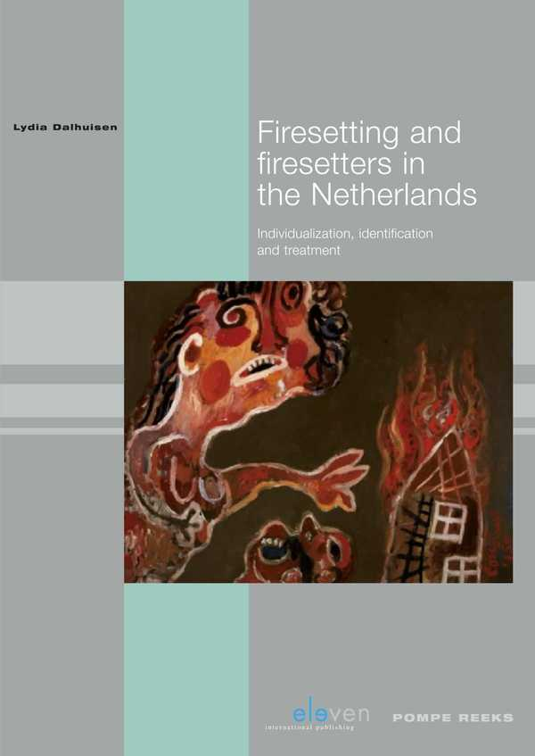 Firesetting and Firesetters in the Netherlands
