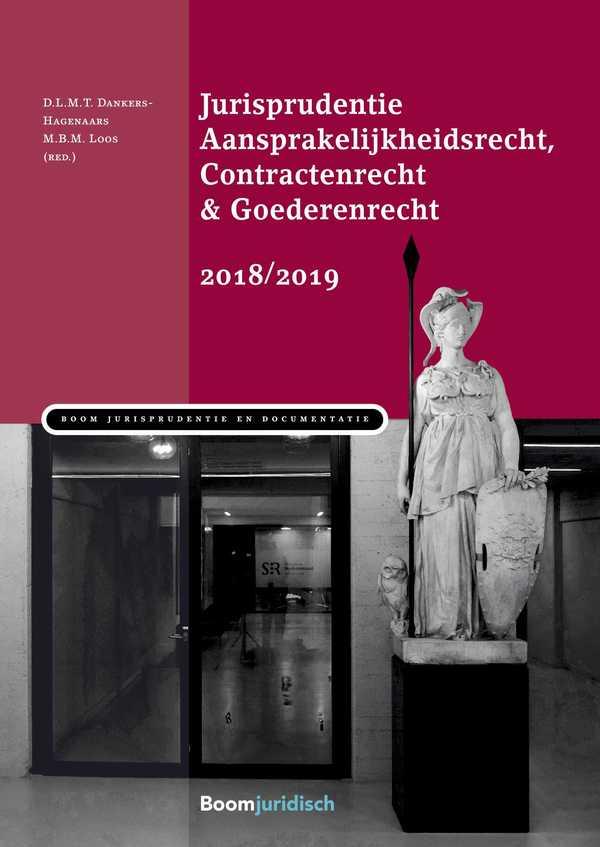 Jurisprudentie Aansprakelijkheidsrecht, Contractenrecht & Goederenrecht 2018/2019