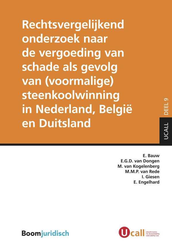 Rechtsvergelijkend onderzoek naar de vergoeding van schade als gevolg van (voormalige) steenkoolwinning in Nederland, België en Duitsland