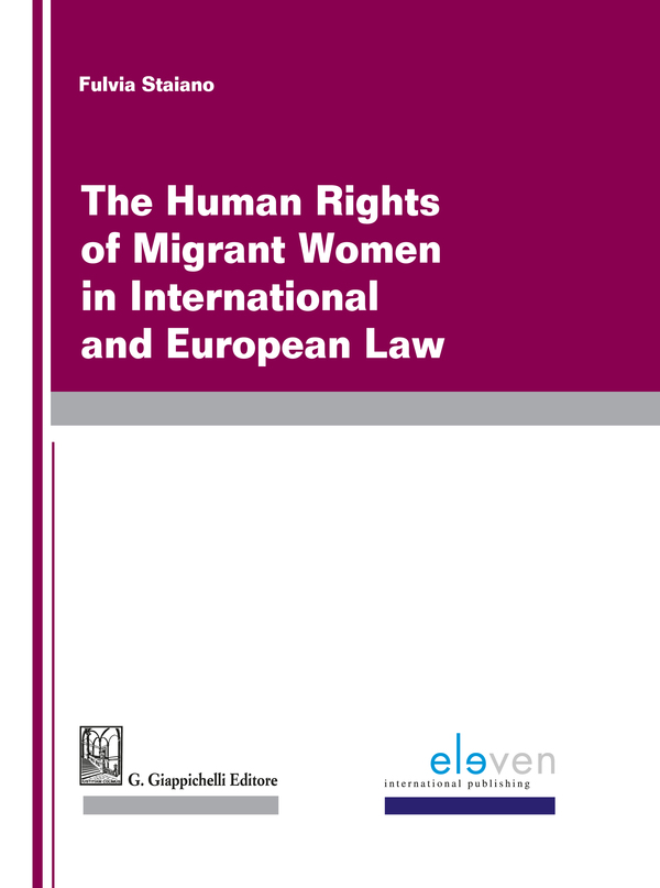 The Human Rights of Migrant Women in International and European Law