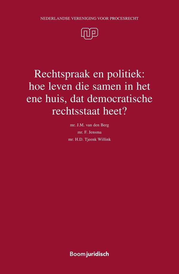 Rechtspraak en politiek: hoe leven die samen in het ene huis, dat democratische rechtsstaat heet?