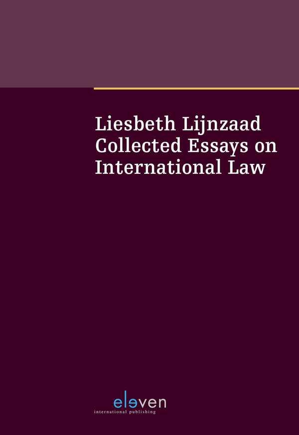 eleven international publishing liesbeth lijnzaad collected liesbeth lijnzaad collected essays on international law