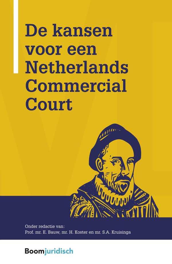 De kansen voor een Netherlands Commercial Court