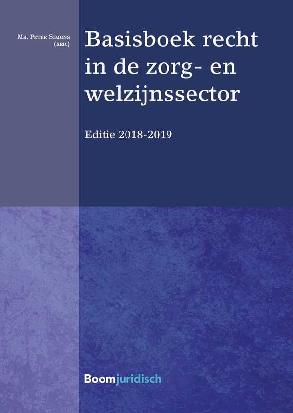 Basisboek recht in de zorg- en welzijnssector 2018-2019