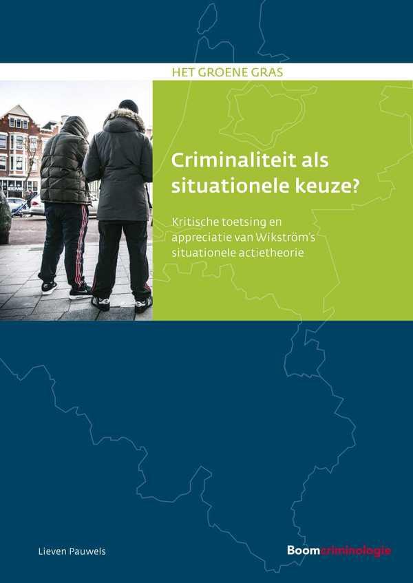 Criminaliteit als situationele keuze?