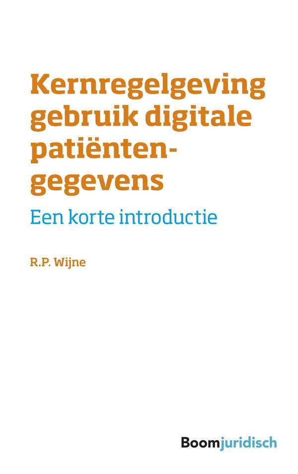 Kernregelgeving gebruik digitale patiëntengegevens