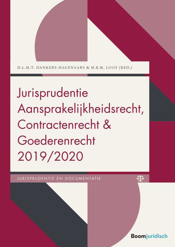 Jurisprudentie Aansprakelijkheidsrecht, Contractenrecht en Goederenrecht 2019/2020