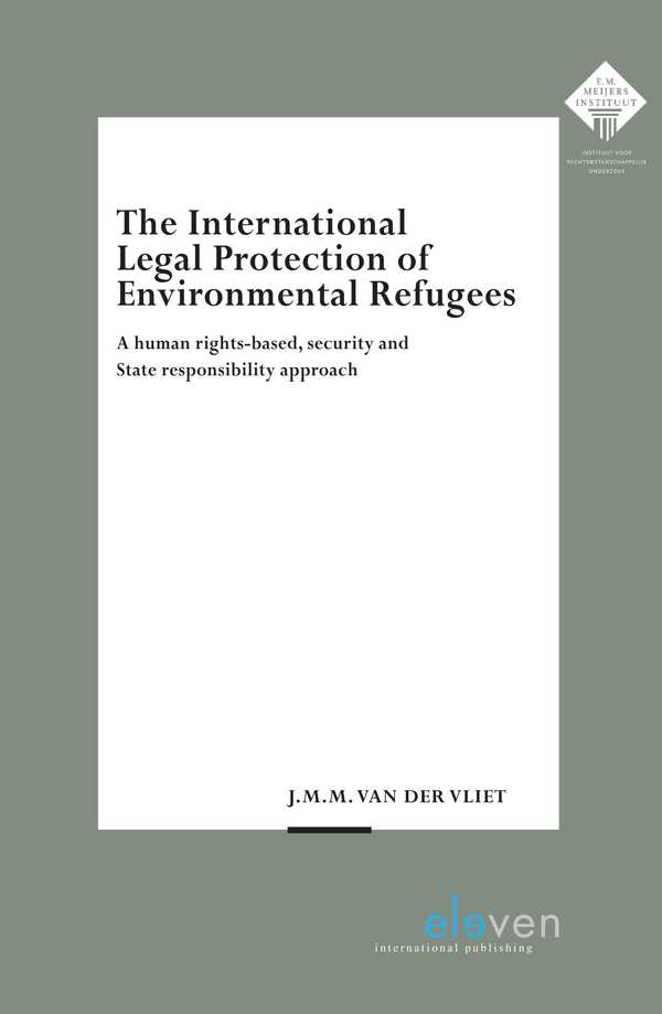 The International Legal Protection of Environmental Refugees